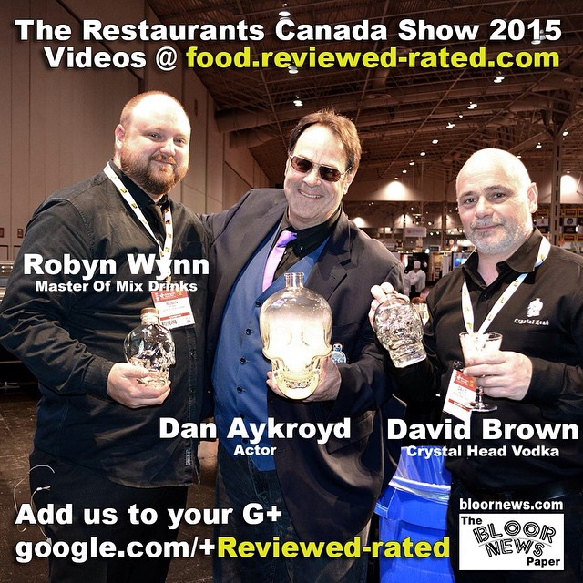 #RestoShow15@RestaurantsCA#toronto@RestoShow#CrystalHead@dan_aykroydfood.reviewed-rated.com