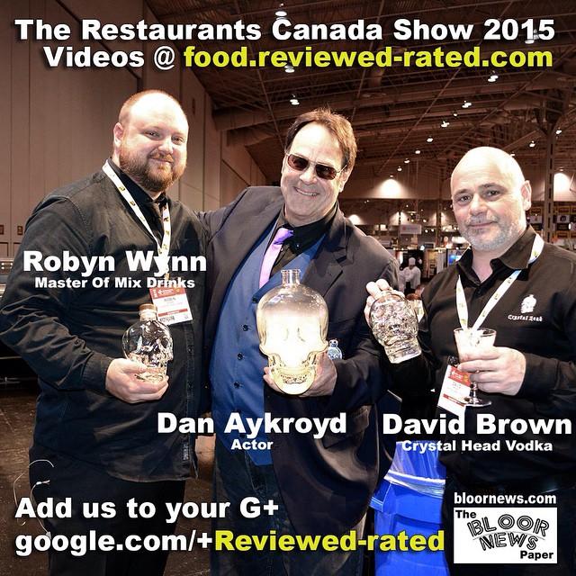 #RestoShow15@RestaurantsCA#toronto@RestoShow#CrystalHead@dan_aykroydfood.reviewed-rated.com